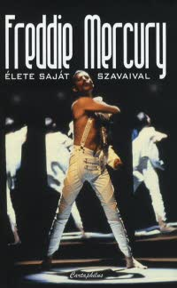 Freddie Mercury élete saját szavaival